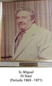 Sr. Miguel di Stasi. Periodo 1969 — 1971